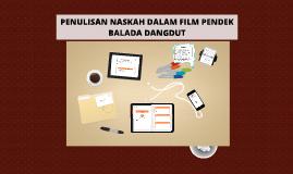 PENULISAN SKENARIO FILM PENDEK BALADA DANGDUT