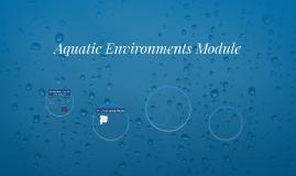 Aquatic Environments Module