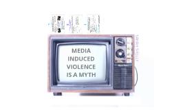 Media Induced Violence is a Myth