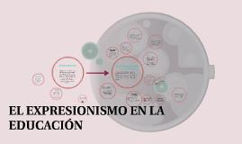 EL EXPRESIONISMO EN LA EDUCACIÓN