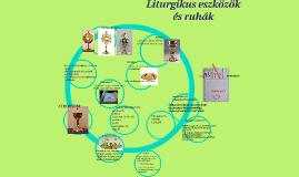 Liturgikus eszközök és ruhák