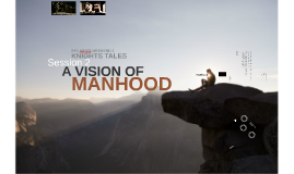 SFC Knights Tale - A Vision of Manhood (Session 2)