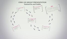 CRIM 135 GROUP PRESENTATION