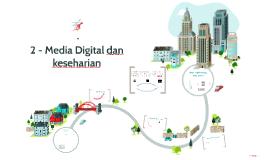 2 - Media Digital dan keseharian