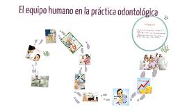 Copy of El equipo humano en la práctica odontológica