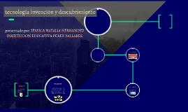 TECNOLOGIA INVENCION Y DESCUBRIMIENTO