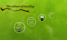 The culture of recycling and reuse