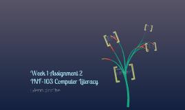 INF 103 - Computer Literacy  Week 1 Assignment 2 Glenn Boothe