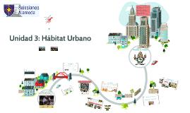 Copy of Unidad 4: Hábitat Urbano