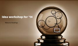 Idea workshop for '14
