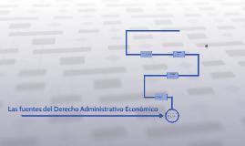 Las fuentes del Derecho Administrativo Económico