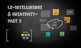 LS - CH. 8-INTELLIGENCE & CREATIVITY- PART 2
