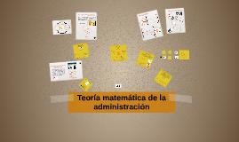 Semana 13: Teoría matemática de la administración