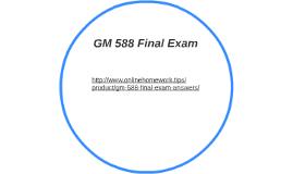 GM 588 Final Exam