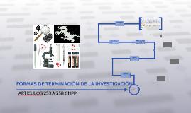 FORMAS DE TERMINACIÓN DE LA INVESTIGACIÓN