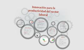 Innovación para la productividad del sector laboral