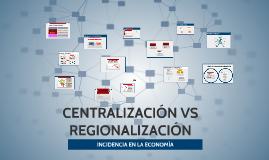 Copy of DESCENTRALIZACION VS REGIONALIZACION