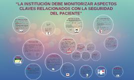 """""""LA INSTITUCIÓN DEBE MONITORIZAR ASPECTOS CLAVES RELACIONADO"""