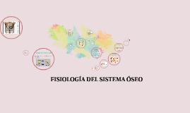 Copy of fisiología del sistema oseo