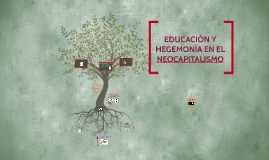 EDUCACION Y HEGEMONIA EN EL NEOCAPITALISMO