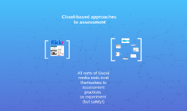 Cloud based approaches to assessment
