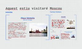Aquest estiu visitaré Moscou
