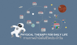 Physical Therapy for Daily Life present
