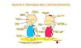 SIGNOS Y SÍNTOMAS DEL CÁNCER INFANTIL