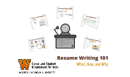 Resume Writing 101 - What, How, and Why