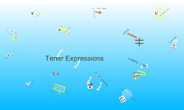 Copy of Tener Expressions
