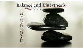 Balance and Kinesthesis