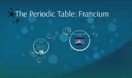 The Periodic Table: Francium