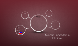 Malásia, Indonésia e Filipinas.