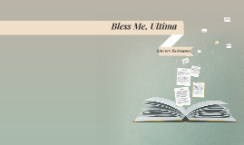 Copy of Bless Me, Ultima- Literary Techniques