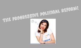 The progressive political reform! M.C + B.M + N.P