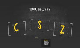 USO DE LA C, S Y Z