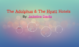 The Adolphus & The Hyatt Hotels