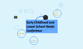 Early C hildhood and Lower School Heads Confrence