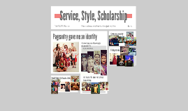 Service, Style, Scholarship