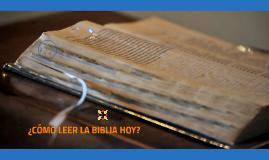 Cómo leer la Biblia Hoy