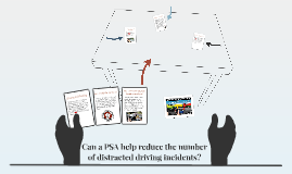 Is a PSA able to help distracted drivers?