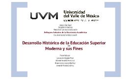 Desarrollo histórico de la Educación Superior Moderna y sus Fines