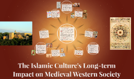The Islamic Culture's Impact on Medieval Western Society