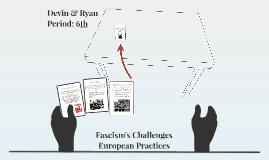 Fascism's Challenge on European Democratic/Liberal Practices