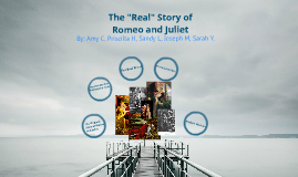 "Copy of The ""Real"" story of Romeo And Juliet"