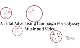 A Total Advertising Campaign For Odyssey Music and Video