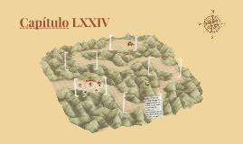 Capitulo LXXIV