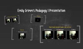 Emily Grimm's Pedagogy I Presentation