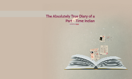 Copy of The Absolute True Diary of a Part-Time Indian
