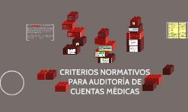 CRITERIOS NORMATIVOS PARA AUDITORÍA DE CUENTAS MÉDICAS